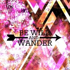 BE WILD AND WANDER Fine Art Abstract Hipster Typogrphy Wanderlust Geometric Watercolor PaintingDesign