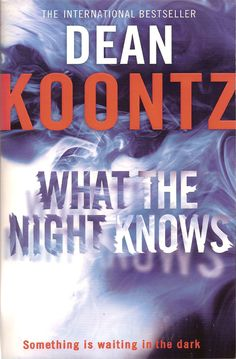 What the Night Knows, a supernatural horror thriller from Dean Koontz.
