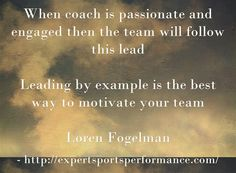 When coach is passionate and engaged then the team will follow this lead. Leading by example is the best way to motivate your team. #coach #mindset #winning #athletes