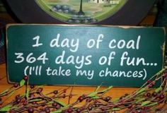 Christmas Wood Sign 1 Day of Coal 364 Days by BedlamCountryCrafts