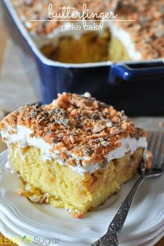 Butterfinger Poke Cake: This dessert starts strong with a yellow cake infused with caramel sauce, but it's the topping - crushed Butterfinger - that really takes this cake from good to PLEASE PLEASE PLEASE LET ME HAVE SOME!