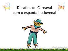 Desafios de Carnaval com o espantalho Juvenal - LIVROS ONLINE