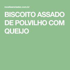 BISCOITO ASSADO DE POLVILHO COM QUEIJO