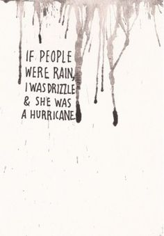 if people were rain, i was a drizzle and she was a hurricane, looking or alaska, john green