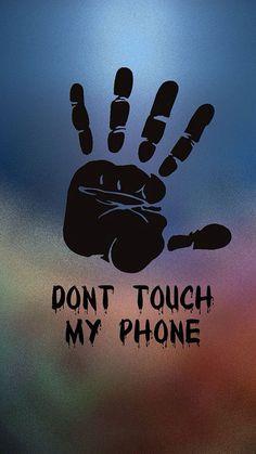 """Wallpapers para Celular — Fondos""""Don'ttouchmyphone"""" Pedido de..."""