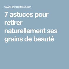 7 astuces pour retirer naturellement ses grains de beauté