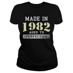 Made in 1982 Aged to Perfection Born Birth Year Shirt #gift #ideas #Popular #Everything #Videos #Shop #Animals #pets #Architecture #Art #Cars #motorcycles #Celebrities #DIY #crafts #Design #Education #Entertainment #Food #drink #Gardening #Geek #Hair #beauty #Health #fitness #History #Holidays #events #Home decor #Humor #Illustrations #posters #Kids #parenting #Men #Outdoors #Photography #Products #Quotes #Science #nature #Sports #Tattoos #Technology #Travel #Weddings #Women