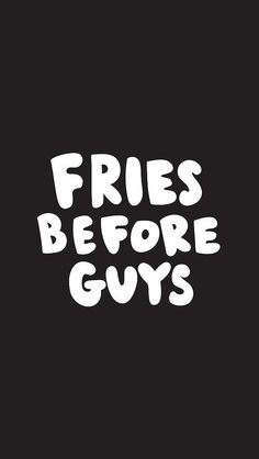 Fries Before Guys iPhone 6 wallpaper