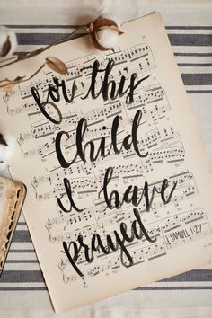 Lovely hand lettered print on antique 108 year old Chopin sheet music. Reads For This Child I Have Prayed from 1 Samuel 1:27.  Perfect as a gift for any