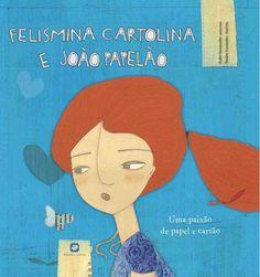 Illustrations by Sandra Fernandes in Felismina Cartolina e João Papelão.
