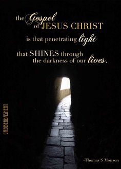 """""""The gospel of Jesus Christ is that penetrating light that shines through the darkness of our lives""""-Thomas S. Monson Quote from October 2013 LDS Conference Checkout more stuff at our Etsy store https://www.etsy.com/shop/Jabberdashery/"""