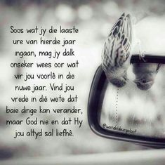 Xmas Quotes, Happy New Year Quotes, Quotes About New Year, Christian New Year Message, Love Me Quotes, Life Quotes, Exam Wishes, Afrikaanse Quotes, Goeie Nag