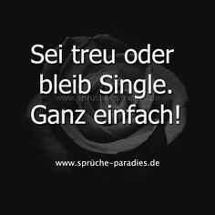 Sei treu oder bleib Single. Ganz einfach!