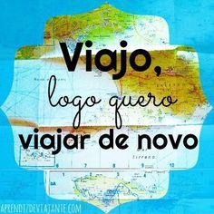 Viajo, logo quero viajar de novo