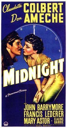 Midnight. Claudette Colbert, Don Ameche, John Barrymore, Francis Lederer, Mary Astor. Directed by Mitchell Leisen. Paramount. 1939