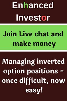 Managing inverted option positions - once difficult, now easy! Options Strategies, Self Made Millionaire, Investors, Online Marketing, Knowing You, How To Make Money, Positivity, Messages, Easy