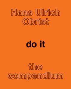 """Do It: The Compendium, Hans Ulrich Obrist  """"Art is something that you encounter and you know it's in a different kind of space from the rest of your life, but is directly connected to it.""""  Curator extraordinaire Hans Ulrich Obrist gathers 20 years of famous artists' irreverent instructions for art anyone can make, including contributions by Lawrence Weiner, Louise Bourgeois, Ai Weiwei, Douglas Coupland, David Lynch, and Sol LeWitt."""