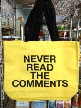 """""""Never Read The Comments"""" Tote"""
