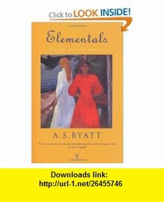 Elementals (9780099273769) A S Byatt , ISBN-10: 0099273764  , ISBN-13: 978-0099273769 ,  , tutorials , pdf , ebook , torrent , downloads , rapidshare , filesonic , hotfile , megaupload , fileserve