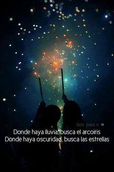 〽️ Busca el arcoiris...Busca las estrellas...si buscas amor..búscame a mi