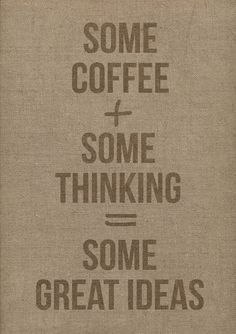 Coffee is my muse!