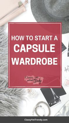 Learn how to create a capsule wardrobe using this easy 5-step visual guide! Step-by-step, you'll start your own capsule!  Organize your closet with clothes, shoes and accessories and have several outfits for spring, summer, fall and winter.