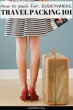 Travel Packing 101: How to Pack for Everywhere