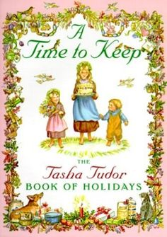 A Time to Keep, by Tasha Tudor