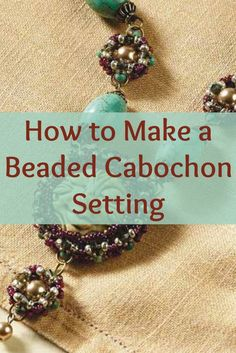 Learn how to make a beaded cabochon setting the simple way in this FREE eBook! #beading #diyjewelry: