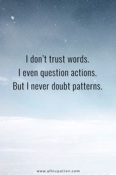 Quotes of the Day: I don't trust words. Lyric Quotes, Me Quotes, Motivational Quotes, Inspirational Quotes, Qoutes, Let Down Quotes, Quotes To Live By, Trust Words, Wise Words