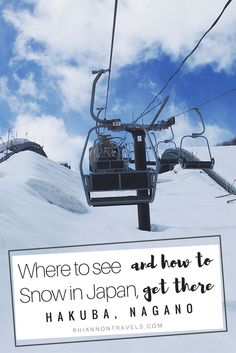 Where To See Snow In Japan and How To Get There: Hakuba, Nagano