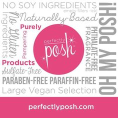 Check out all these good things about Perfectly Posh! #parabenfree #vegan #natural #pure #pamperingproducts