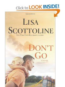 Bestselling author Lisa Scottoline has thrilled millions with her emotionally-charged novels that feature strong women exploring the boundaries of family, justice, and love.   In Don't Go, she breaks new ground and delivers the story of a soldier who discovers what it means to be a man, a father, and ultimately, a hero....