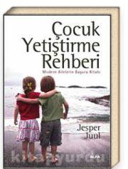 Çocuk Yetiştirme Rehberi Modern Ailelerin Başucu Kitabı