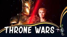 Throne Wars, A Mashup of Game of Thrones and Star Wars
