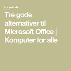 Tre gode alternativer til Microsoft Office | Komputer for alle
