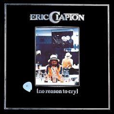 Eric Clapton - No Reason To Cry ☆