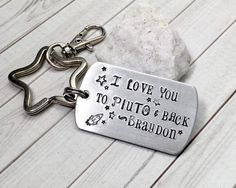 Hand Stamped Personalized Keychain,I Love You to Pluto and Back,Dog Tag Keychain,Gift from Son Daughter,Mothers Day,Fathers Day