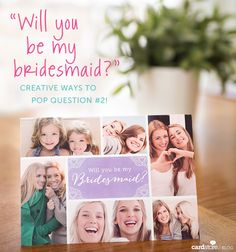 """Will you be my bridesmaid?"" - creative ways to pop question #2! 
