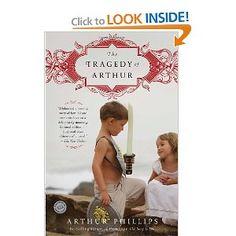 The Tragedy of Arthur: A Novel by Arthur Phillips