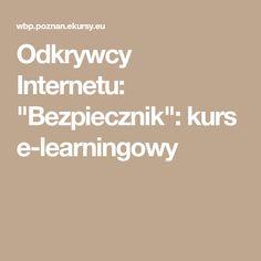 """Odkrywcy Internetu: """"Bezpiecznik"""": kurs e-learningowy"""