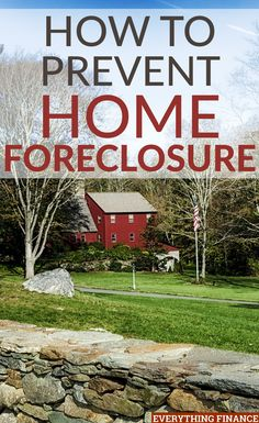 How to Prevent Foreclosure on Your Home by Kayla for Everything Finance