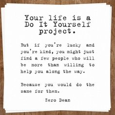 Your life is a Do It Yourself project.  #zerosophy