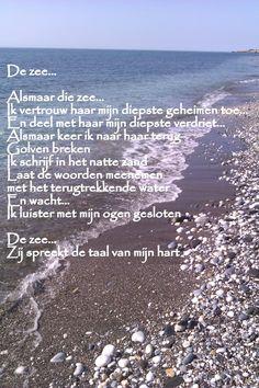 De zee , ik hou echt van de zee en het strand. een hoofd vol muizenissen, en dan lekker uitwaaien ! wat hebben we dat vroeger vaak gedaan, meestal met de meisjes ! Helaas voor mij, vervlogen tijden !!!!!