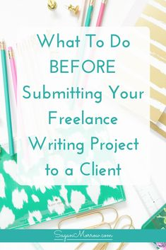 Grab your freelance writing project checklist and learn 5 things you need to do BEFORE you submit your freelance writing project to clients! It's okay to feel a little nervous about submitting a final draft to your client, but this blog post + checklist will help you to feel a little more confident (and ensure that your completed work is truly AWESOME). Click on over to get the goods now!