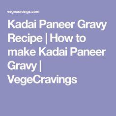 Kadai Paneer Gravy Recipe | How to make Kadai Paneer Gravy | VegeCravings