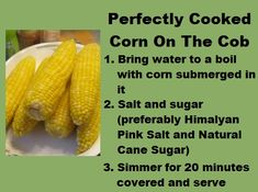 Stove top/burner perfectly cooked corn on the cob, learn this recipe and forget it. It will get into your system to know how to do it over and over again. Corn Recipes, Side Recipes, Veggie Recipes, Snack Recipes, Delicious Recipes, Yummy Food, Boil Corn On Cob, Best Corn On The Cob Recipe, Boiled Corn
