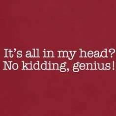 """It's all in my head..."" Chiari Geniuses."