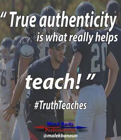 When you coach or teach someone how something is supposed to be done or performed it should always come from a place of truth and authenticity! People can only learn what they hear and what they trust. If they sense a false teaching or fake emotion know one will hear you and more importantly no one will trust you. Be authentic and always come from a place of truth! #TruthTeaches