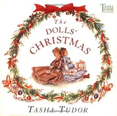 The Dolls' Christmas (Tasha Tudor Collection) by Tasha Tudor http://www.amazon.com/dp/0689828098/ref=cm_sw_r_pi_dp_xhu2tb1DQCJEQSCY